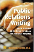 Public relation writing teknik produksi media public relations dan publisitas korporat