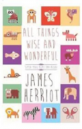 All things wise and wonderful = semua yang bijak dan megah
