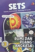 SETS (science, environment, technology and society) : bumi dan ruang angkasa
