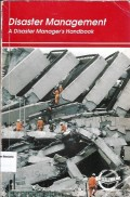 Disaster management: A Disaster managers handbook