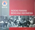 Indeks rawan bencana indonesia 2011