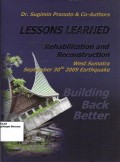 Lessons learned rehabilitation and reconstruction west sumatra september 30 2009 eartquake