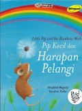 Little pip and the rainbow wish / pip kecil dan harapan pelangi