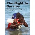 The right to survive : the humanitarian challenge for twenty-first century